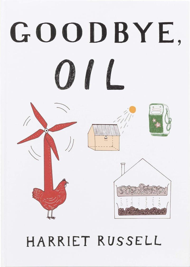 Goodbye, Oil - Harriet Russell