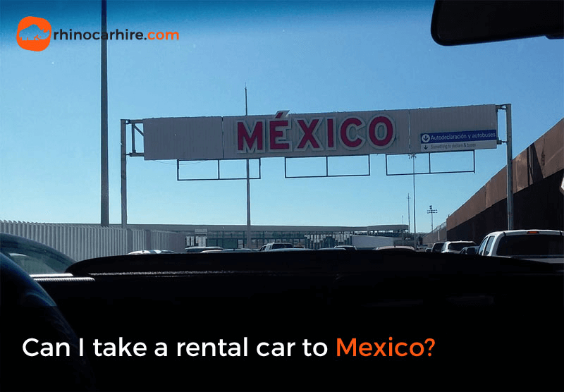 can I take a rental car to Mexico