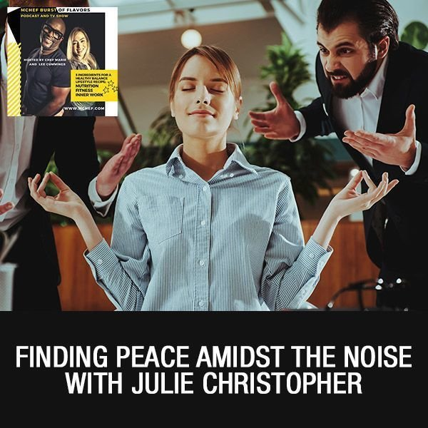 Julie Christopher Finding Peace Amidst The Noise