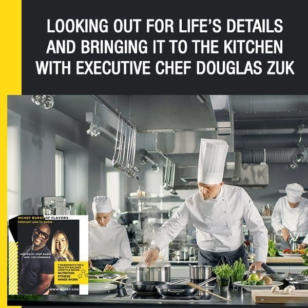 Executive Chef Douglas Zuk Looking Out For Life's Details And Bringing It To The Kitchen
