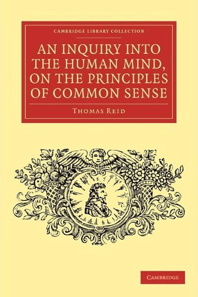 Cambridge Library Collection - Philosophy: An Inquiry into the Human Mind, on the Principles of Common Sense