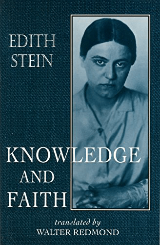 Knowledge and Faith (The Collected Works of Edith Stein, vol. 8) by [Stein, Edith]