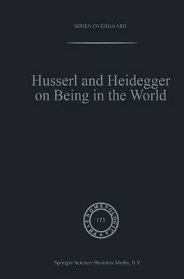 Husserl and Heidegger on Being in the World