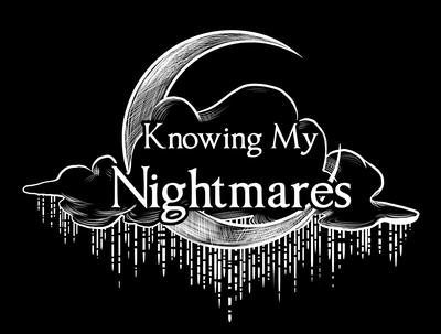 Knowing My Nightmares
