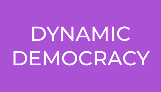 DYNAMIC DEMOCRACY