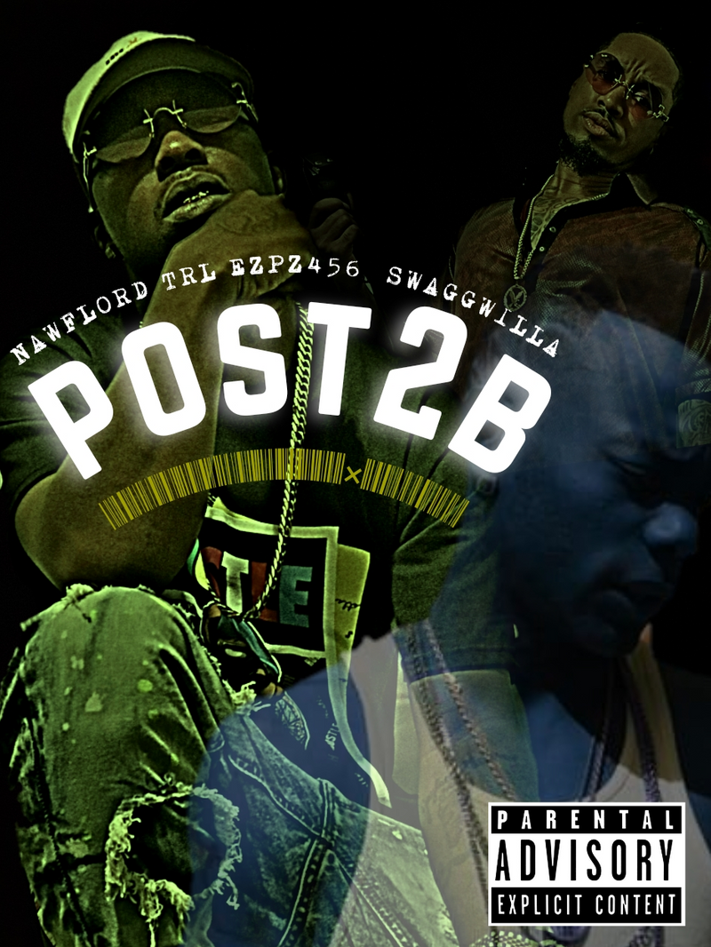 """Post 2 B"" Nawflord Trl ft. Ezpz456 x SwaggWilla"
