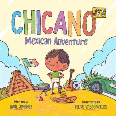 Chicano Jr's Mexican Adventure