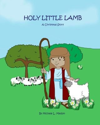 Holy Little Lamb, A Christmas Story