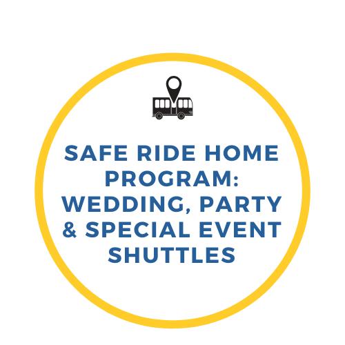 Safe Ride Home Program: Wedding, Party & Special Event Shuttles