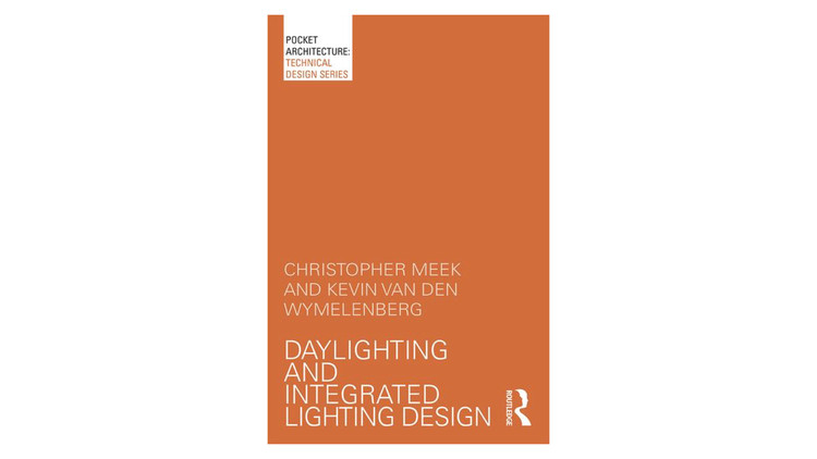 Iluminação natural e design integrado de iluminação / Christopher Meek, Kevin van den Wymelenberg.  Imagem via Amazon