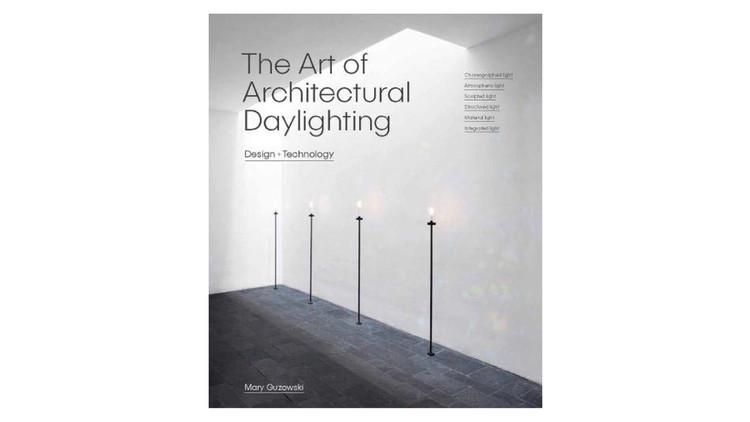 The Art of Architectural Daylighting / Mary Guzowski.  Imagem via Amazon