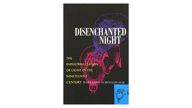 Noite desencantada: a industrialização da luz no século XIX / Wolfgang Schivelbusch.  Imagem via Amazon