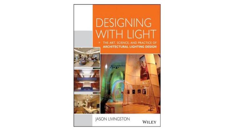 Projetando com luz: a arte, a ciência e a prática do design de iluminação arquitetônica / Jason Livingston.  Imagem via Amazon