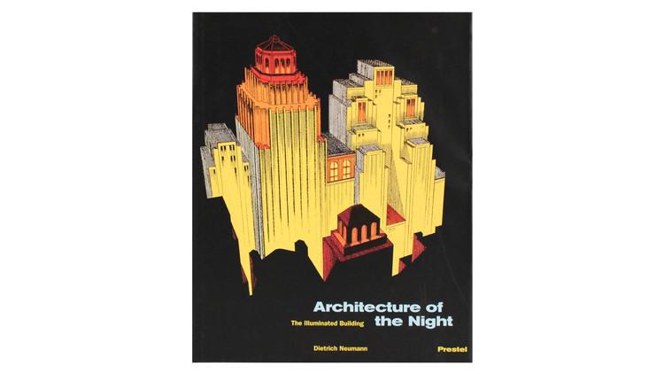 Arquitetura da Noite: O Edifício Iluminado / Dietrich Neumann, Kermit Swiler Champa.  Imagem via Amazon