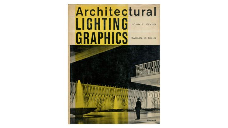 Architectural Lighting Graphics / John E. Flynn e Samuel M. Mills.  Imagem via Amazon