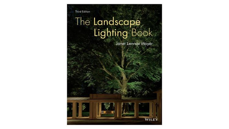 The Landscape Lighting Book / Janet Lennox Moyer.  Imagem via Amazon