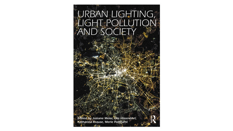 Iluminação urbana, poluição luminosa e sociedade / Josiane Meier, Uta Hasenöhrl, Katharina Krause, Merle Pottharst.  Imagem via Amazon