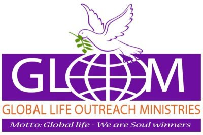 GLOBAL LIFE OUTREACH MINISTRIES