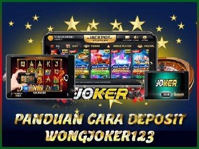 Panduan Cara Deposit Situs Wongjoker123