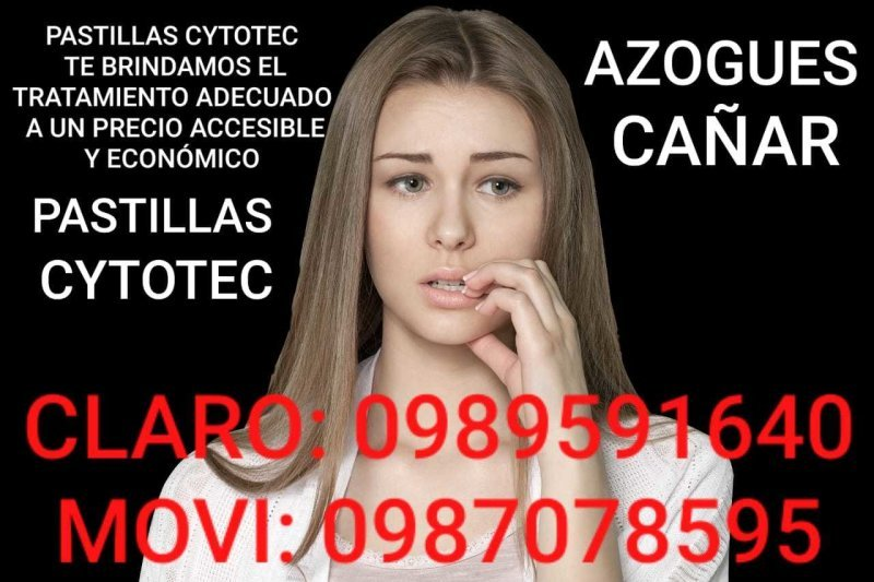 PASTILLAS CYTOTEC EN AZOGUES PARA ABORTAR 0989591640