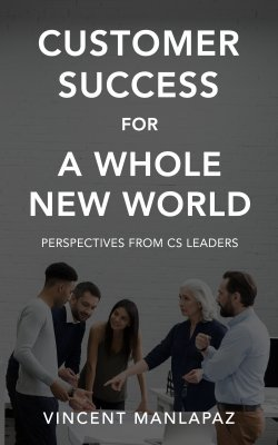 Customer Success For A Whole New World