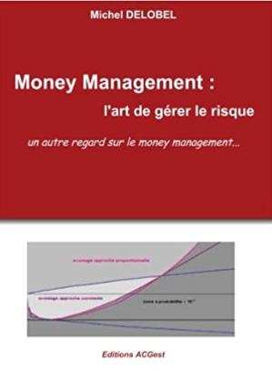 Money Management: L'Art de Gerer Le Risque