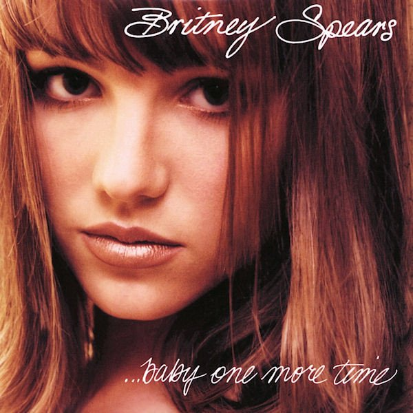 ...Baby One More Time