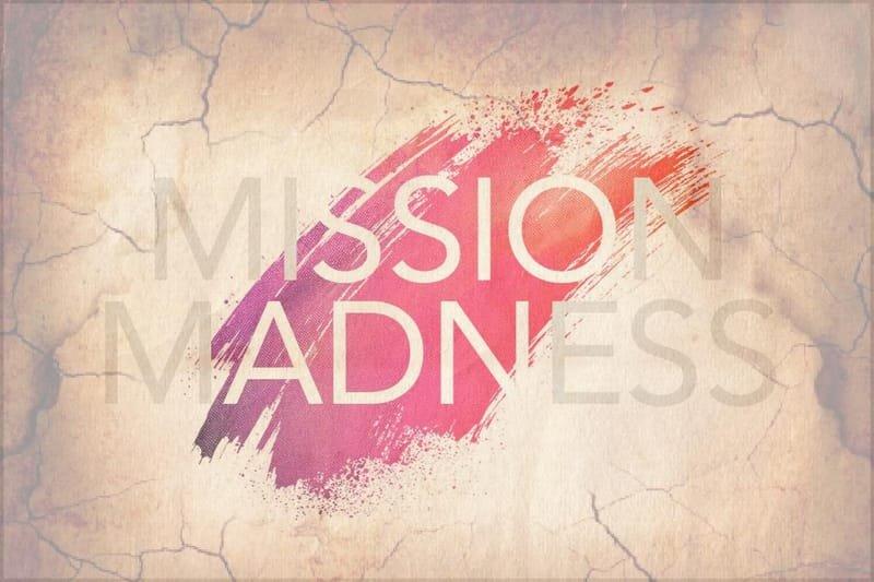 Missions Madness