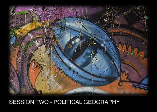 SESSION TWO - THE POLITICAL GEOGRAPHY