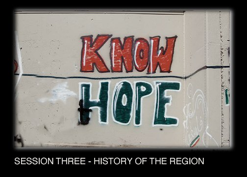 SESSION THREE - THE HISTORY OF THE REGION