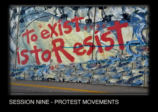 SESSION NINE - PROTEST MOVEMENTS