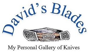 David's Blades Collecting & Preserving Knives